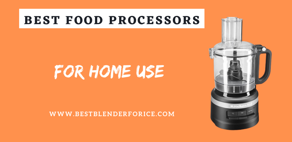 Food Processors for Home Use