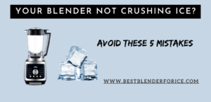 Why Does my Blender Not Crush Ice?