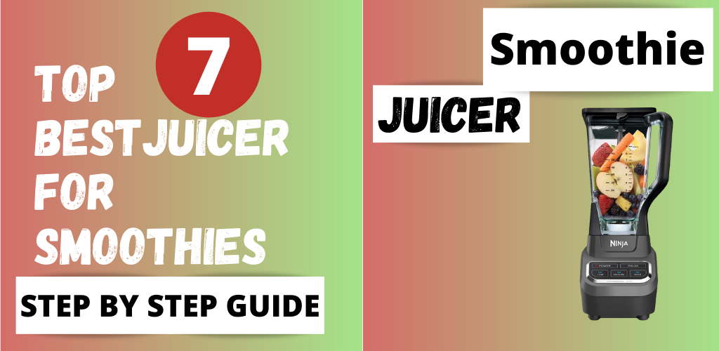 Best Juicer for Smoothies