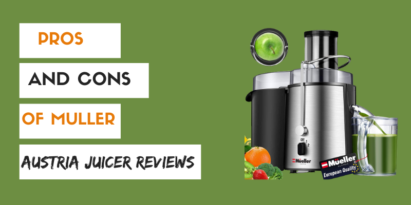Pros and cons of muller austria juicer