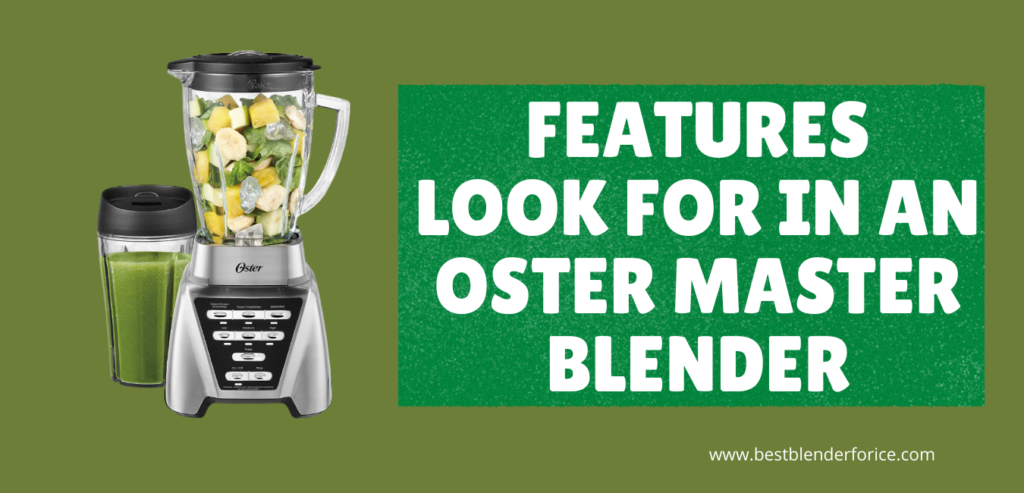 Features Look for in an Oster Master Blender