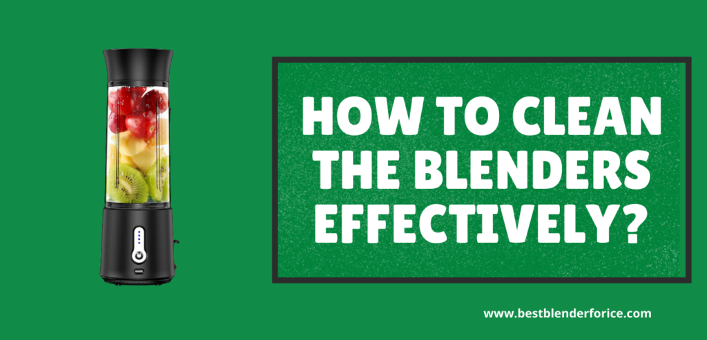 How to Clean the Blenders Effectively