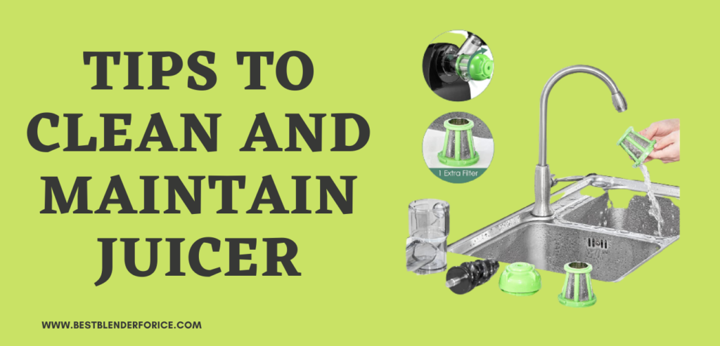 Tips to Clean and Maintain Juicer
